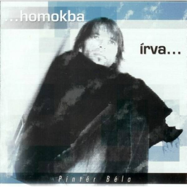 Pintér Béla – Homokba írva CD