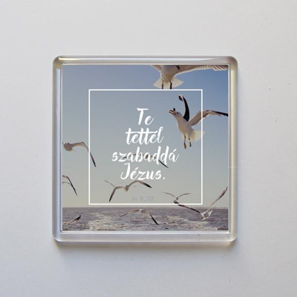 Hűtőmágnes – Te tettél szabaddá Jézus