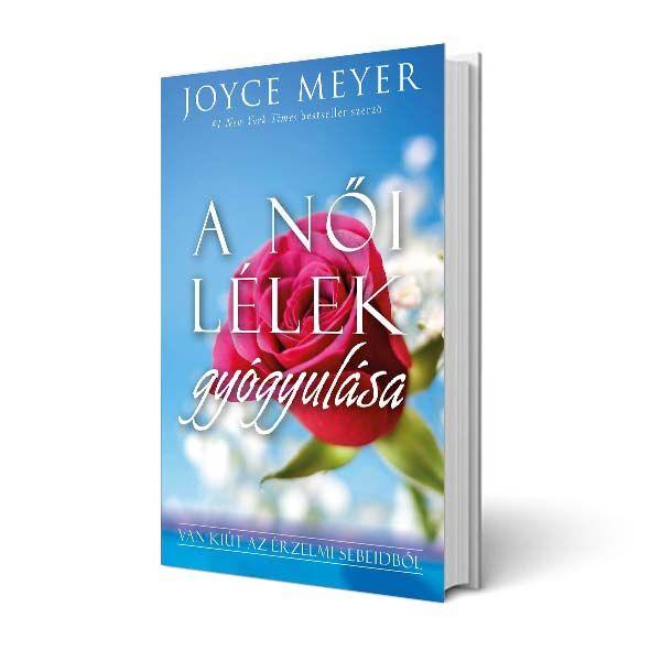 Joyce Meyer - A női lélek gyógyulása