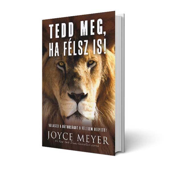 Joyce Meyer - Tedd meg, ha félsz is!
