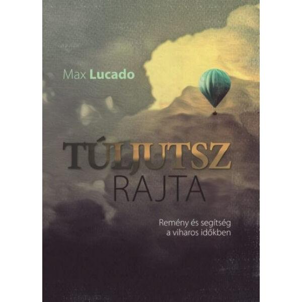 Max Lucado - Túljutsz rajta
