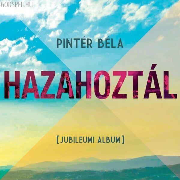 Pintér Béla – Hazahoztál CD