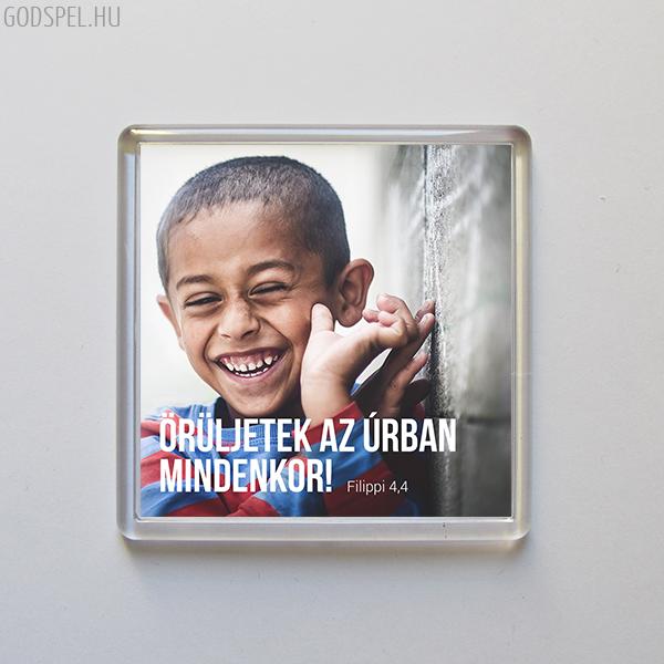 Hűtőmágnes – Örüljetek az Úrban mindenkor