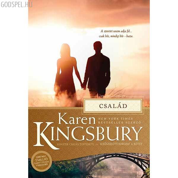 Karen Kingsbury - Család - Elsőszülött sorozat 4.
