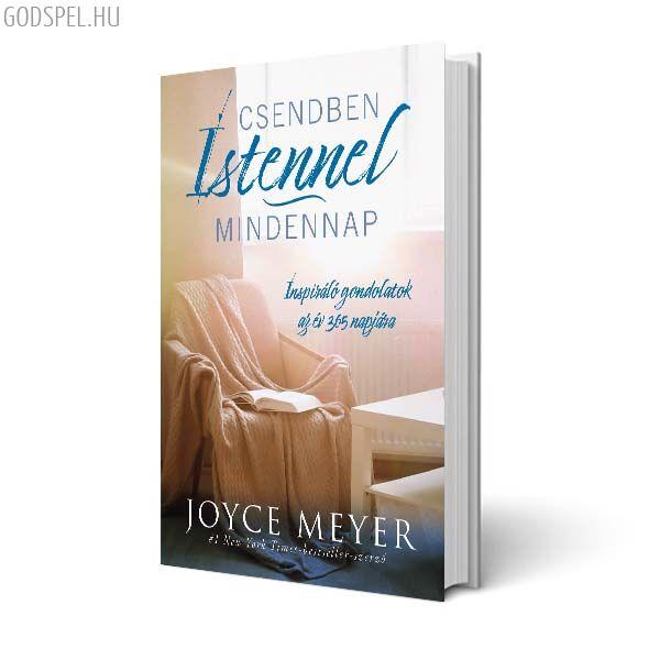 Joyce Meyer - Csendben Istennel mindennap