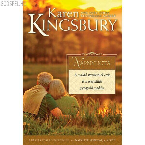 Karen Kingsbury - Napnyugta - Napkelte sorozat 4.
