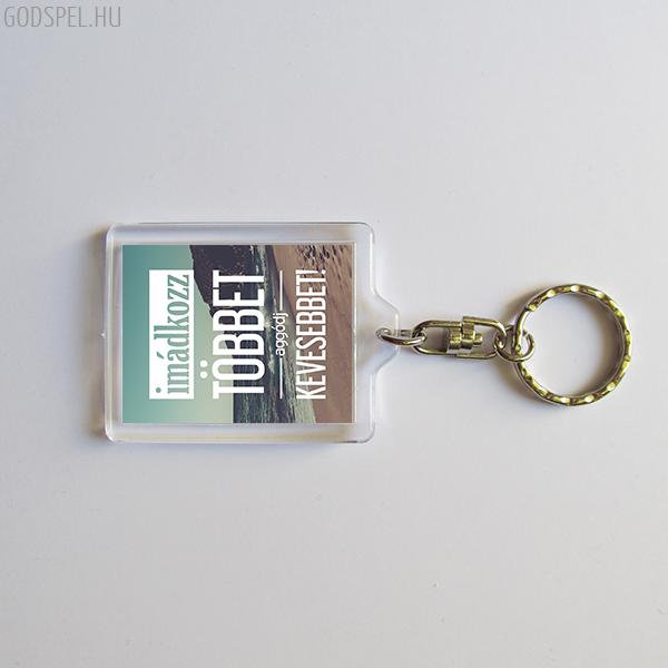 Igés kulcstartó - Imádkozz többet
