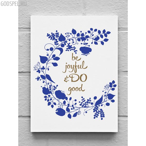 Vászonkép – Be joyful