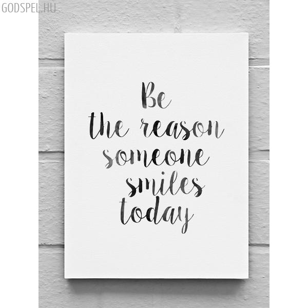 Vászonkép – Be the reason (45 x 60 cm)