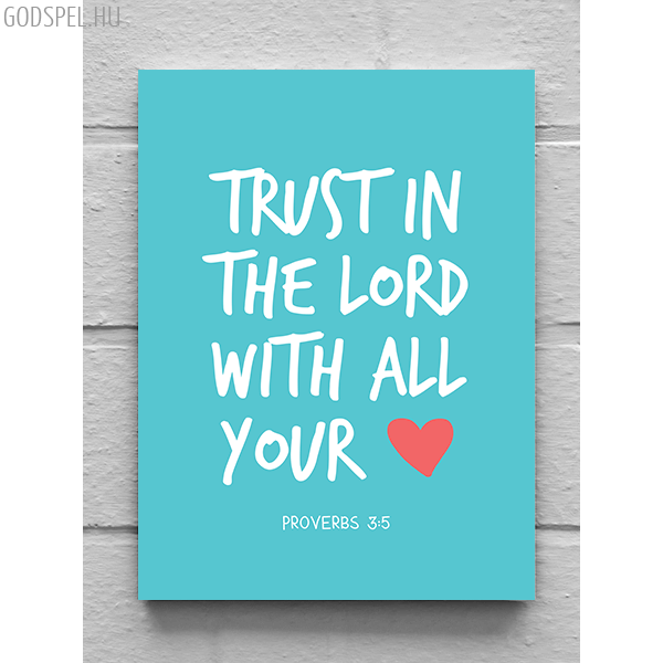 Vászonkép – Trust in the lord (kék) (25 x 35 cm)